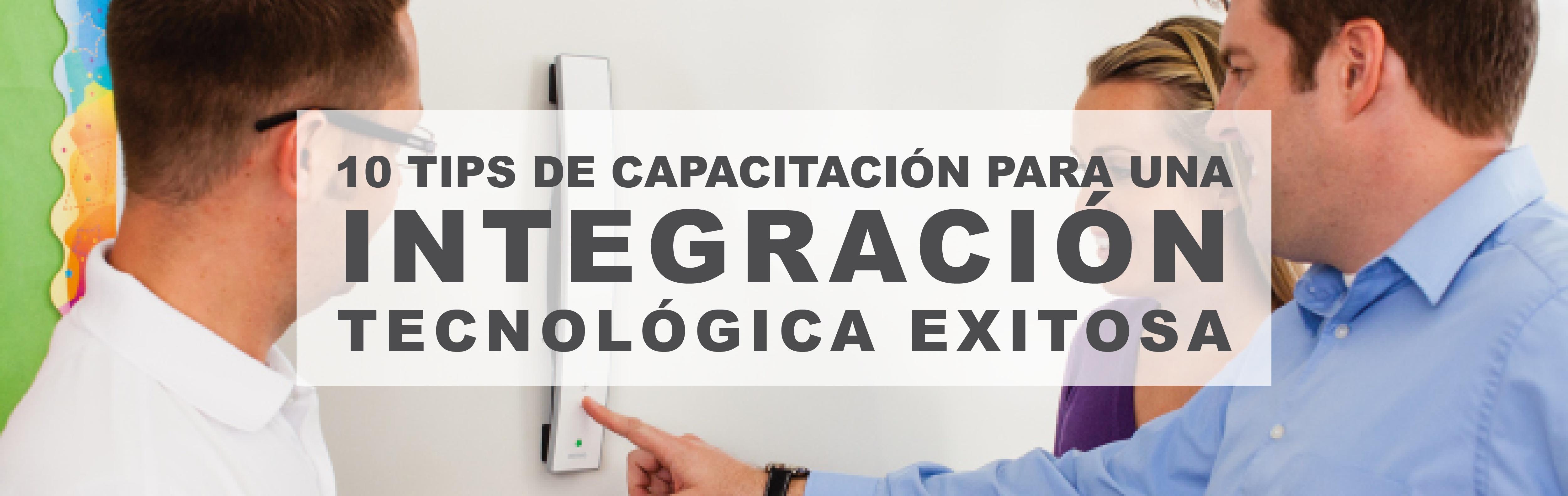 10 Tips de Capacitación para una Integración Tecnológica Exitosa