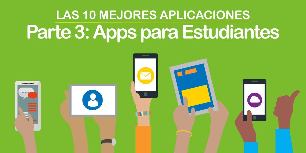 Las 10 Mejores Aplicaciones: Apps para Estudiantes -Parte 3-