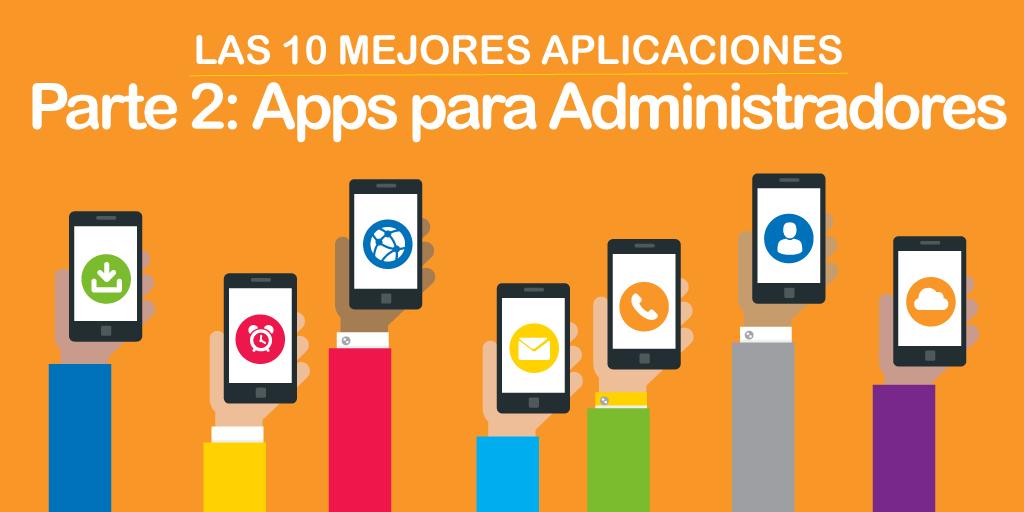 10 Mejores Aplicaciones: Apps para Administradores -Parte 2
