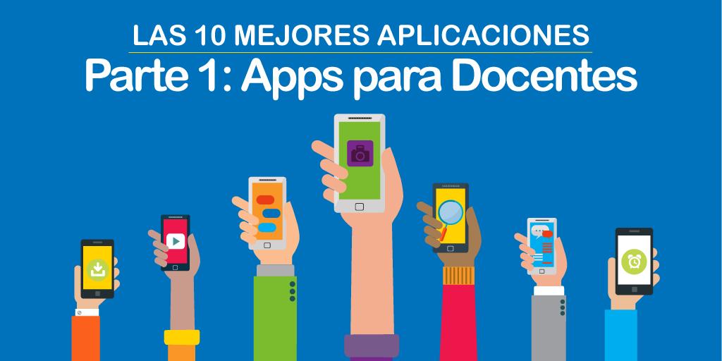 Las 10 Mejores Aplicaciones: Apps para Docentes –Parte 1-