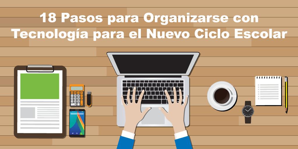 18_Pasos_para_Organizarse_con_TecnologIa_para_el_Nuevo_Ciclo_Escolar.png