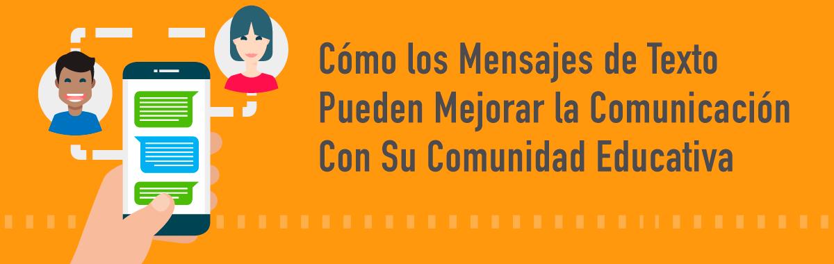 Cómo los Mensajes de Texto Pueden Mejorar la Comunicación con Su Comunidad Educativa