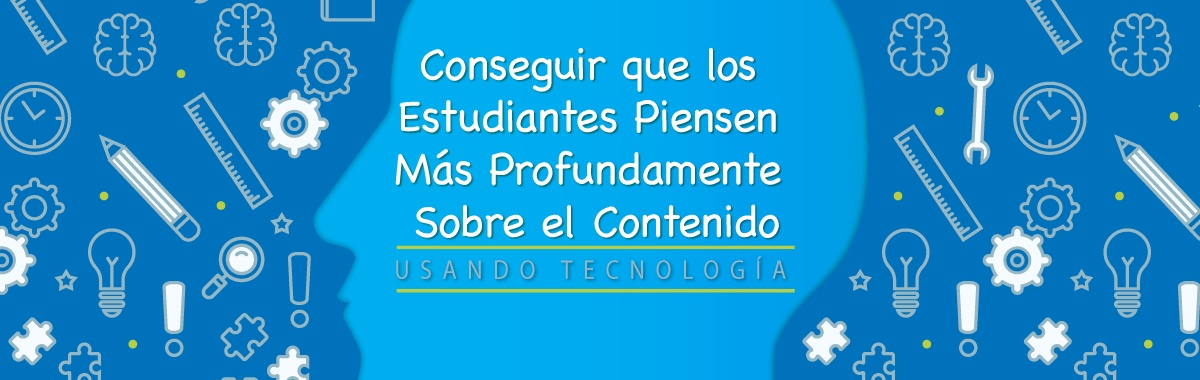 ConsguirQueEstudiantesPensenProfundamenteUsandoTecnologia_.jpg
