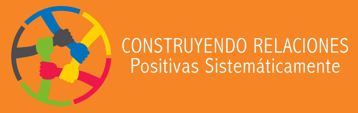 Construyendo Relaciones Positivas Sistemáticamente