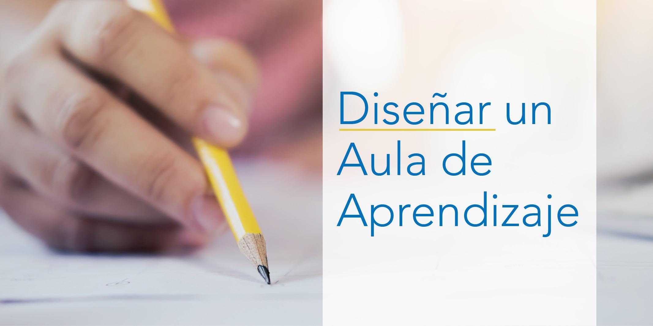 DiseñarUnAulaDeAprendizaje_esp.jpg
