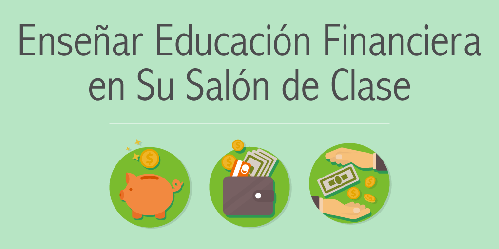 Cómo Integrar la Educación Financiera en Su Plan de Estudios