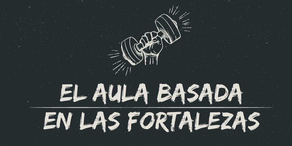 ElAulaBasadaEnLasFortalezas.png