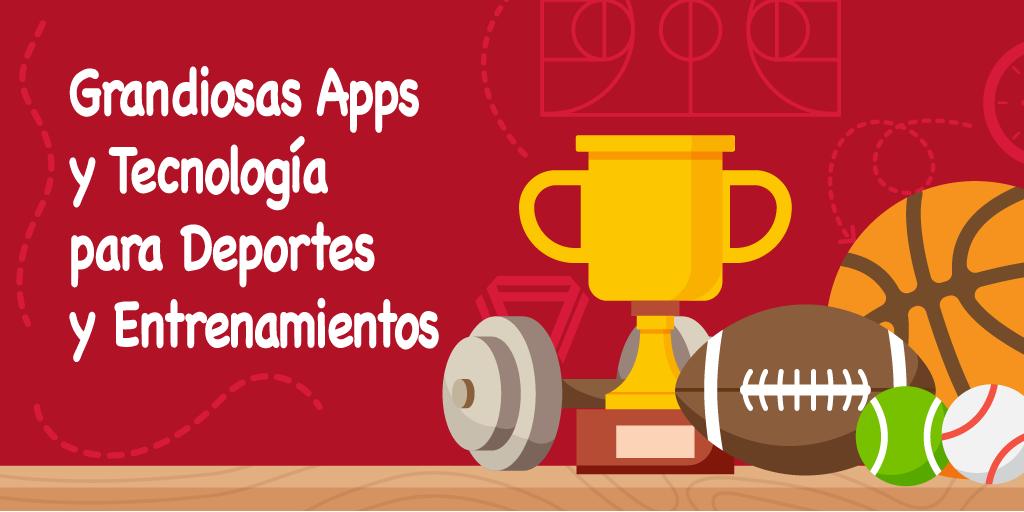 Grandiosas Aplicaciones y Tecnología para Deportes y Entrenamiento