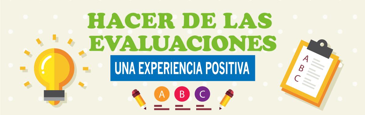 Hacer de las Evaluaciones una Experiencia Positiva