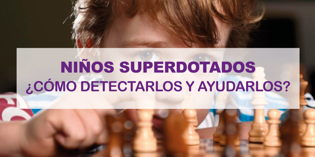 Niños Superdotados ¿Cómo Detectarlos y Ayudarlos?