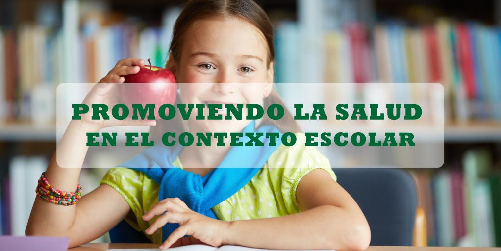 Promoviendo la Salud en el Contexto Escolar