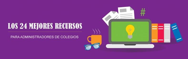 LOS 24 MEJORES RECURSOS PARA ADMINISTRADORES DE COLEGIOS
