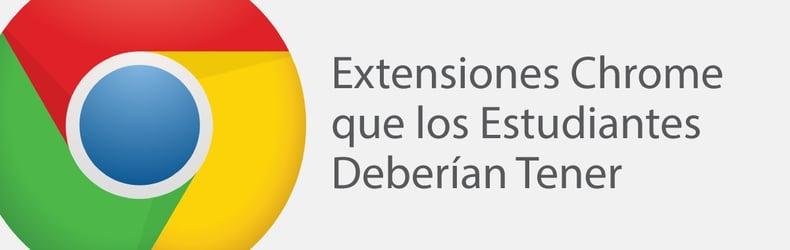 Extensiones Chrome Que los Estudiantes Deberían Tener