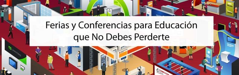 Ferias y Conferencias para Educación