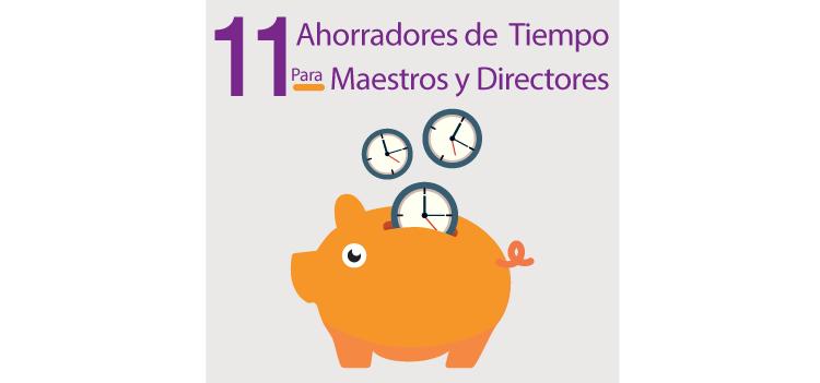 11 Ahorradores de Tiempo para Maestros y Directores