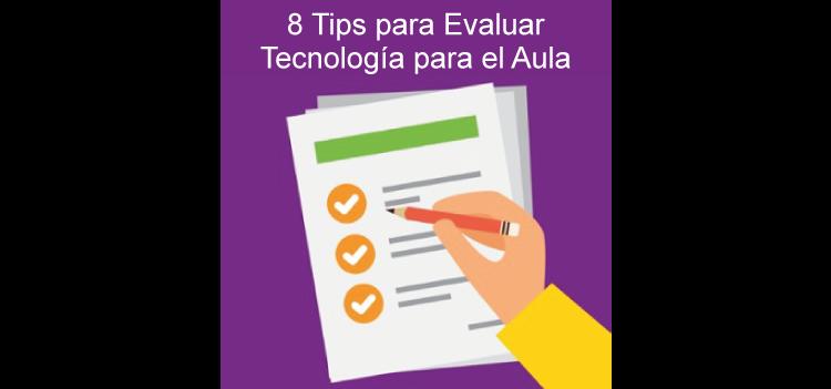 8 Tips para Evaluar Tecnología para el Aula