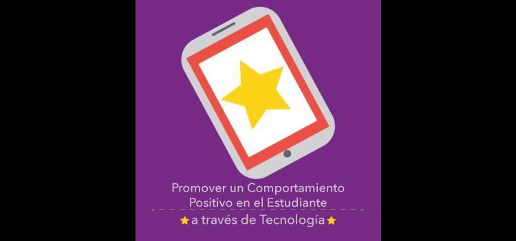 Promover un comportamiento positivo en el estudiante a través de tecnología