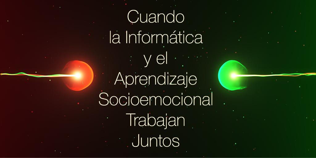 Cuandola-Informáticay-el-AprendizajeSocioemocionalTrabajanJuntos