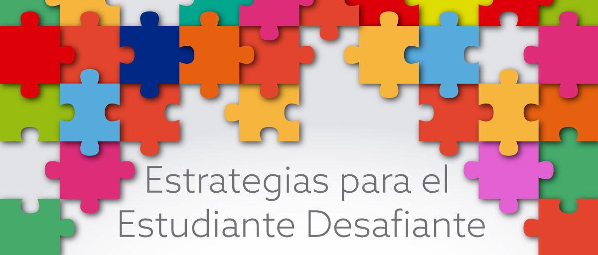 Estrategias para el Estudiante Desafiante