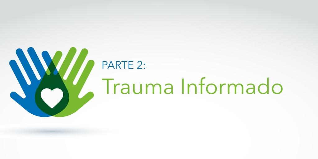 Parte2_TraumaInformado