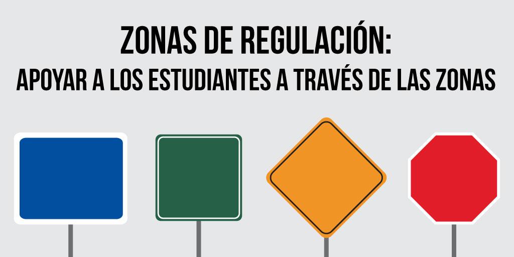 Zonas de regulación: apoyar a los estudiantes a través de las zonas