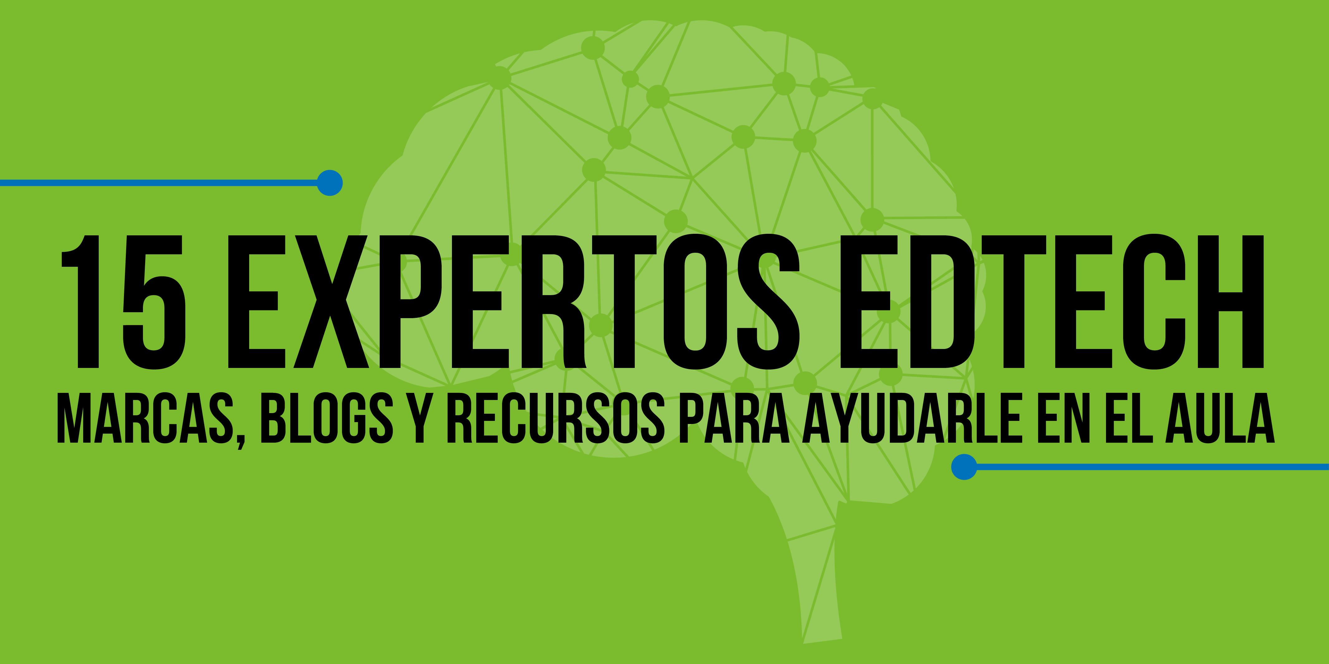 15 Expertos de EdTech: Marcas, Blogs y Recursos para Ayudarle en el Aula