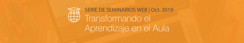 Serie de Seminarios Web | Oct. 2019: Tecnología en el Aula, Robótica y Preparación de Estudiantes para Futuras Carreras