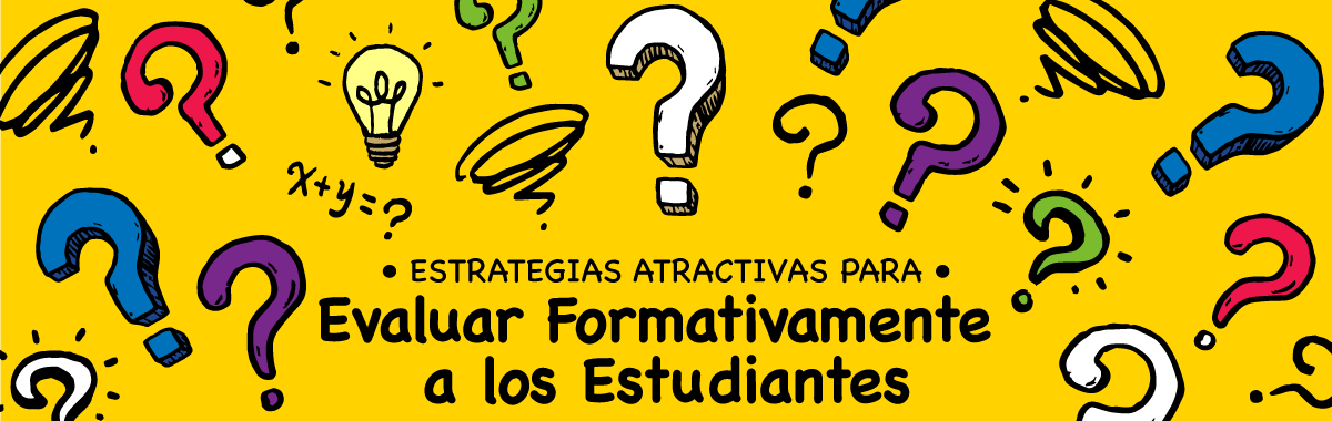 Estrategias Atractivas para Evaluar Formativamente a los Estudiantes