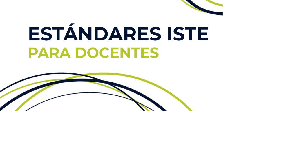 Vinculación de los Estándares ISTE con el Aprendizaje (Parte 1)