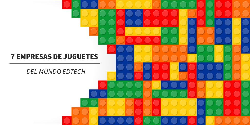 7 Increíbles Empresas de Juguetes del Mundo EdTech