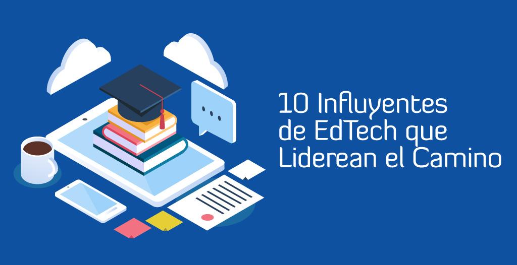 10 Influyentes de Tecnología Educativa que Liderean el Camino
