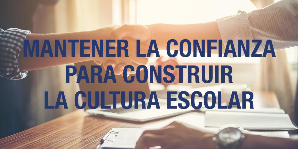 Mantener la Confianza para Construir la Cultura Escolar