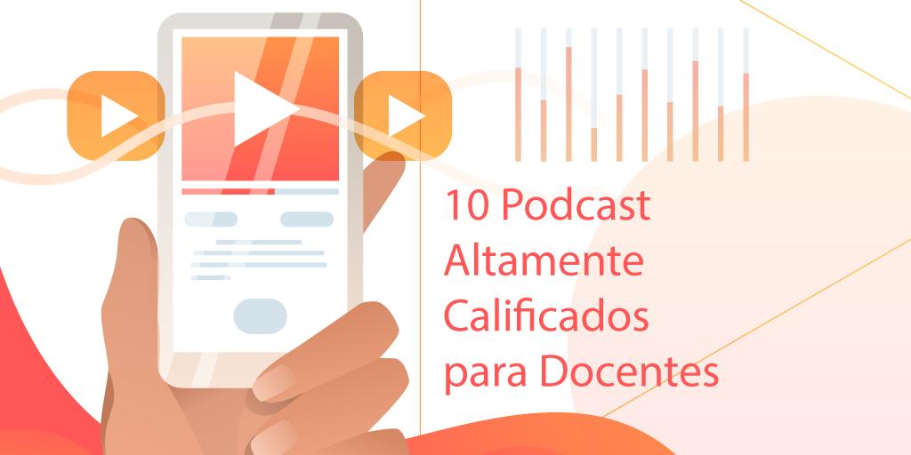 10 Podcast Altamente Calificados para Docentes