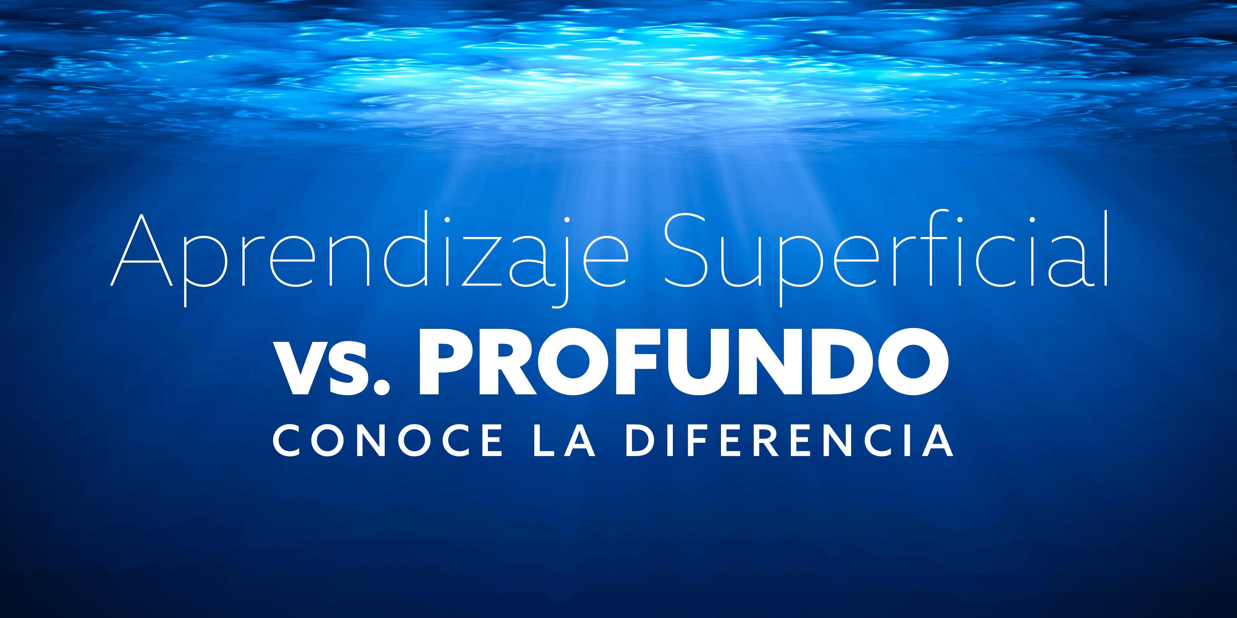 Aprendizaje Superficial vs. Profundo -Conoce la Diferencia