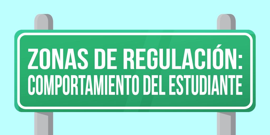 Zonas de Regulación: Comportamiento del Estudiante